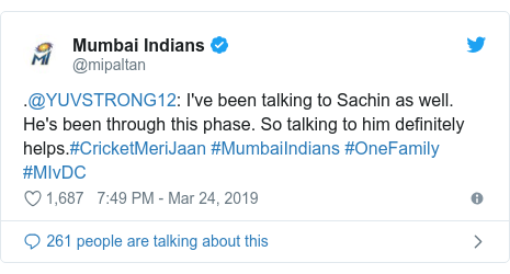 Twitter post by @mipaltan: .@YUVSTRONG12  I've been talking to Sachin as well. He's been through this phase. So talking to him definitely helps.#CricketMeriJaan #MumbaiIndians #OneFamily #MIvDC