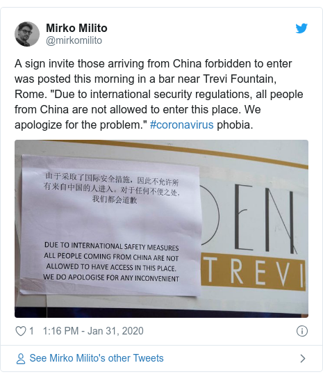 """Twitter post by @mirkomilito: A sign invite those arriving from China forbidden to enter was posted this morning in a bar near Trevi Fountain, Rome. """"Due to international security regulations, all people from China are not allowed to enter this place. We apologize for the problem."""" #coronavirus phobia."""