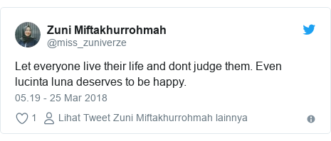 Twitter pesan oleh @miss_zuniverze: Let everyone live their life and dont judge them. Even lucinta luna deserves to be happy.
