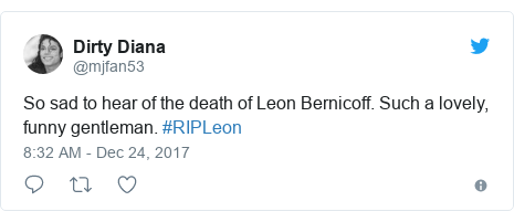 Twitter post by @mjfan53: So sad to hear of the death of Leon Bernicoff. Such a lovely, funny gentleman. #RIPLeon