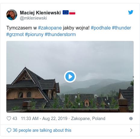 Twitter post by @mkleniewski: Tymczasem w #zakopane jakby wojna! #podhale #thunder #grzmot #pioruny #thunderstorm