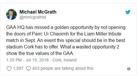 Twitter post by @mmcgrathtd: GAA HQ has missed a golden opportunity by not opening the doors of Pairc Ui Chaoimh for the Liam Miller tribute match in Sept. An event this special should be in the best stadium Cork has to offer. What a wasted opportunity 2 show the true values of the GAA.