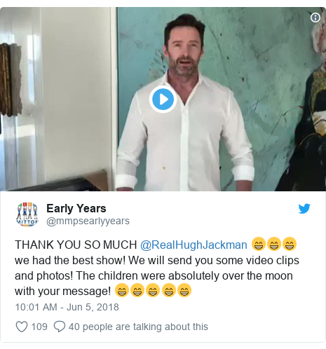 Twitter post by @mmpsearlyyears: THANK YOU SO MUCH @RealHughJackman 😁😁😁 we had the best show! We will send you some video clips and photos! The children were absolutely over the moon with your message! 😁😁😁😁😁