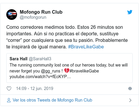 """Publicación de Twitter por @mofongorun: Como corredores medimos todo. Estos 26 minutos son importantes. Aún si no practicas el deporte, sustituye """"correr"""" por cualquiera que sea tu pasión. Probablemente te inspirará de igual manera. #BraveLikeGabe"""