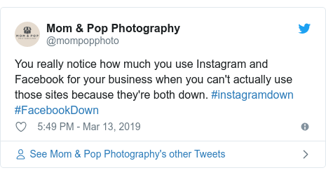 Twitter post by @mompopphoto: You really notice how much you use Instagram and Facebook for your business when you can't actually use those sites because they're both down. #instagramdown #FacebookDown