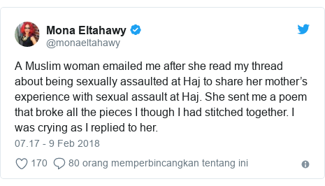 Twitter pesan oleh @monaeltahawy: A Muslim woman emailed me after she read my thread about being sexually assaulted at Haj to share her mother's experience with sexual assault at Haj. She sent me a poem that broke all the pieces I though I had stitched together. I was crying as I replied to her.