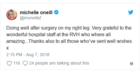 Twitter post by @moneillsf: Doing well after surgery on my right leg. Very grateful to the wonderful hospital staff at the RVH who where all amazing...Thanks also to all those who've sent well wishes x