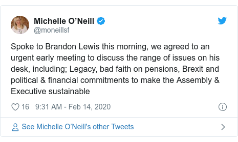 Twitter post by @moneillsf: Spoke to Brandon Lewis this morning, we agreed to an urgent early meeting to discuss the range of issues on his desk, including; Legacy, bad faith on pensions, Brexit and political & financial commitments to make the Assembly & Executive sustainable