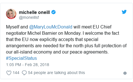 Twitter post by @moneillsf: Myself and @MaryLouMcDonald will meet EU Chief negotiator Michel Barnier on Monday. I welcome the fact that the EU now explicitly accepts that special arrangements are needed for the north plus full protection of our all-island economy and our peace agreements. #SpecialStatus