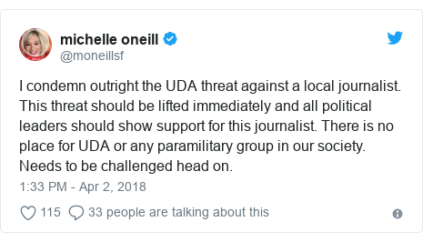 Twitter post by @moneillsf: I condemn outright the UDA threat against a local journalist. This threat should be lifted immediately and all political leaders should show support for this journalist. There is no place for UDA or any paramilitary group in our society. Needs to be challenged head on.