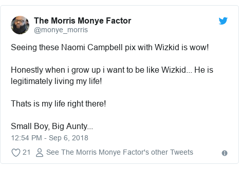 Twitter post by @monye_morris: Seeing these Naomi Campbell pix with Wizkid is wow!Honestly when i grow up i want to be like Wizkid... He is legitimately living my life!Thats is my life right there!Small Boy, Big Aunty...