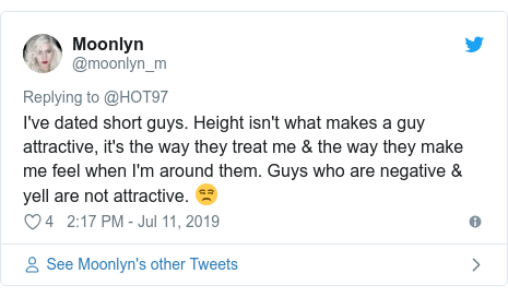 Twitter post by @moonlyn_m: I've dated short guys. Height isn't what makes a guy attractive, it's the way they treat me & the way they make me feel when I'm around them. Guys who are negative & yell are not attractive. 😒