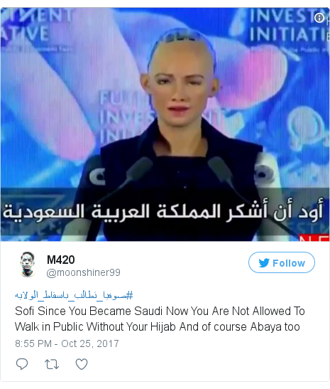 Twitter post by @moonshiner99: #صوفيا_تطالب_باسقاط_الولايهSofi Since You Became Saudi Now You Are Not Allowed To Walk in Public Without Your Hijab And of course Abaya too