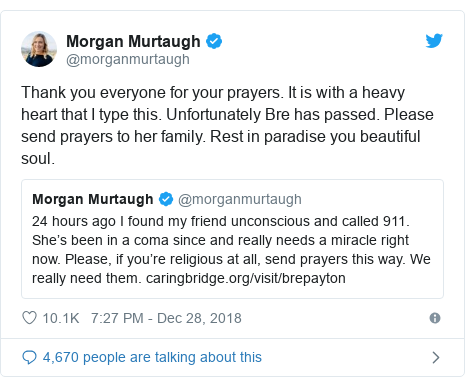 Twitter post by @morganmurtaugh: Thank you everyone for your prayers. It is with a heavy heart that I type this. Unfortunately Bre has passed. Please send prayers to her family. Rest in paradise you beautiful soul.