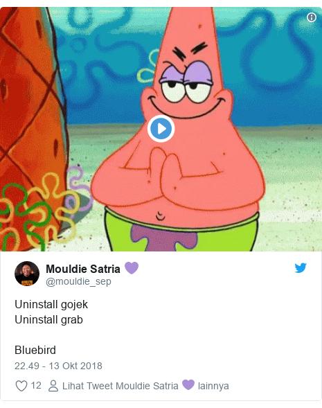 Twitter pesan oleh @mouldie_sep: Uninstall gojekUninstall grabBluebird