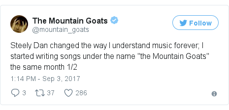 """Twitter post by @mountain_goats: Steely Dan changed the way I understand music forever; I started writing songs under the name """"the Mountain Goats"""" the same month 1/2"""