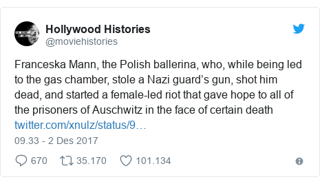 Twitter pesan oleh @moviehistories: Franceska Mann, the Polish ballerina, who, while being led to the gas chamber, stole a Nazi guard's gun, shot him dead, and started a female-led riot that gave hope to all of the prisoners of Auschwitz in the face of certain death