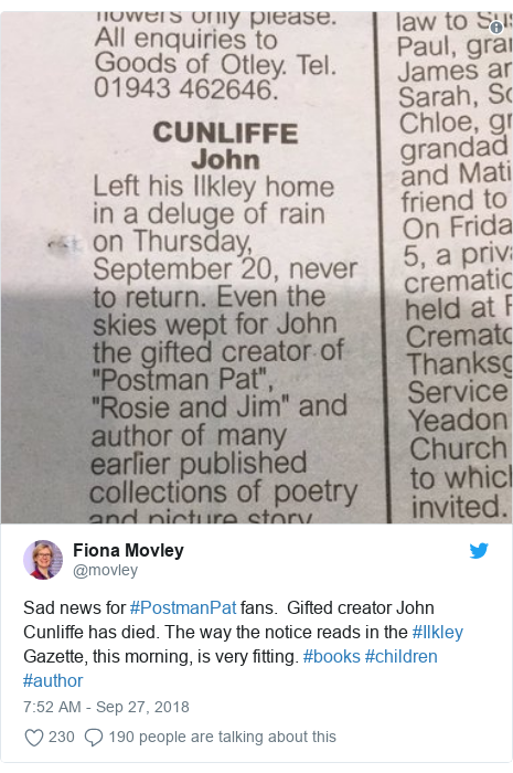 Twitter post by @movley: Sad news for #PostmanPat fans.  Gifted creator John Cunliffe has died. The way the notice reads in the #Ilkley Gazette, this morning, is very fitting. #books #children #author