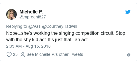 Twitter post by @mproehl827: Nope...she's working the singing competition circuit. Stop with the shy kid act. It's just that...an act