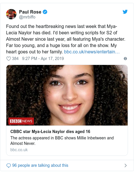 Twitter post by @mrbiffo: Found out the heartbreaking news last week that Mya-Lecia Naylor has died. I'd been writing scripts for S2 of Almost Never since last year, all featuring Mya's character. Far too young, and a huge loss for all on the show. My heart goes out to her family.