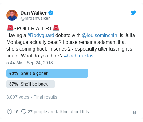 Twitter post by @mrdanwalker: 🚨SPOILER ALERT🚨Having a #Bodyguard debate with @louiseminchin. Is Julia Montague actually dead? Louise remains adamant that she's coming back in series 2 - especially after last night's finale. What do you think? #bbcbreakfast