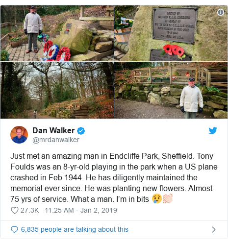 Twitter post by @mrdanwalker: Just met an amazing man in Endcliffe Park, Sheffield. Tony Foulds was an 8-yr-old playing in the park when a US plane crashed in Feb 1944. He has diligently maintained the memorial ever since. He was planting new flowers. Almost 75 yrs of service. What a man. I'm in bits 😢👏🏻