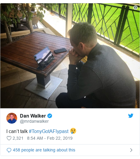 Twitter post by @mrdanwalker: I can't talk #TonyGotAFlypast 😢