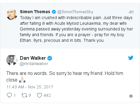 Twitter post by @mrdanwalker: There are no words. So sorry to hear my friend. Hold him close 🙏🏻