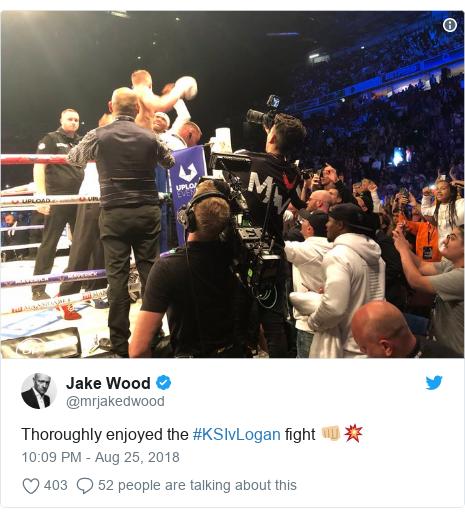 Twitter post by @mrjakedwood: Thoroughly enjoyed the #KSIvLogan fight 👊🏼💥