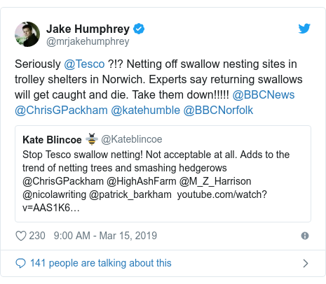Twitter post by @mrjakehumphrey: Seriously @Tesco ?!? Netting off swallow nesting sites in trolley shelters in Norwich. Experts say returning swallows will get caught and die. Take them down!!!!! @BBCNews @ChrisGPackham @katehumble @BBCNorfolk