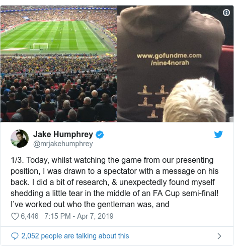 Twitter post by @mrjakehumphrey: 1/3. Today, whilst watching the game from our presenting position, I was drawn to a spectator with a message on his back. I did a bit of research, & unexpectedly found myself shedding a little tear in the middle of an FA Cup semi-final! I've worked out who the gentleman was, and