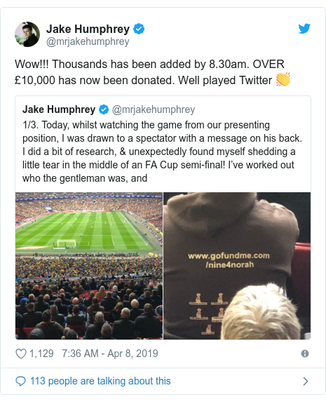 Twitter post by @mrjakehumphrey: Wow!!! Thousands has been added by 8.30am. OVER £10,000 has now been donated. Well played Twitter 👏