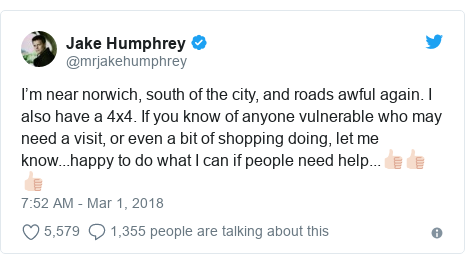 Twitter post by @mrjakehumphrey: I'm near norwich, south of the city, and roads awful again. I also have a 4x4. If you know of anyone vulnerable who may need a visit, or even a bit of shopping doing, let me know...happy to do what I can if people need help...👍🏻👍🏻👍🏻