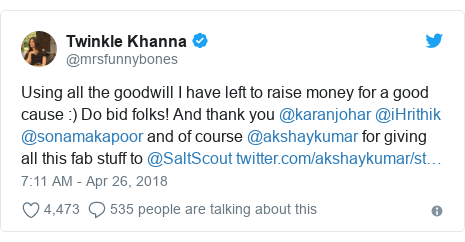 Twitter post by @mrsfunnybones: Using all the goodwill I have left to raise money for a good cause  ) Do bid folks! And thank you @karanjohar @iHrithik @sonamakapoor and of course @akshaykumar for giving all this fab stuff to @SaltScout
