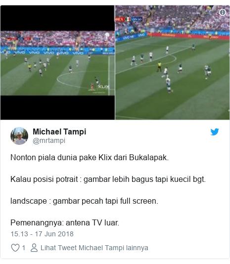 Twitter pesan oleh @mrtampi: Nonton piala dunia pake Klix dari Bukalapak.Kalau posisi potrait   gambar lebih bagus tapi kuecil bgt.landscape   gambar pecah tapi full screen.Pemenangnya  antena TV luar.