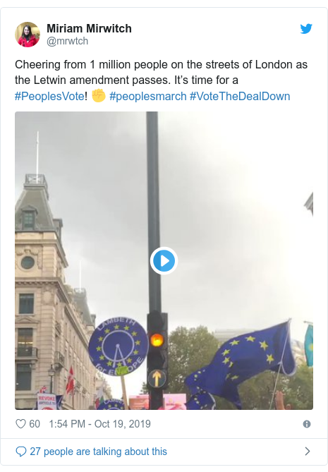 Twitter post by @mrwtch: Cheering from 1 million people on the streets of London as the Letwin amendment passes. It's time for a #PeoplesVote! ✊️ #peoplesmarch #VoteTheDealDown