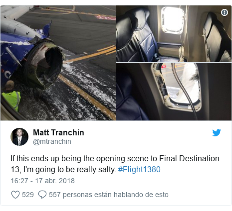 Publicación de Twitter por @mtranchin: If this ends up being the opening scene to Final Destination 13, I'm going to be really salty. #Flight1380