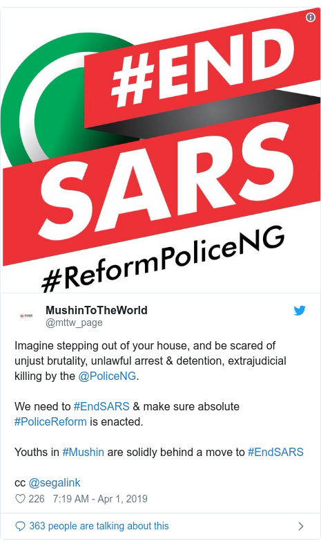 Twitter post by @mttw_page: Imagine stepping out of your house, and be scared of unjust brutality, unlawful arrest & detention, extrajudicial killing by the @PoliceNG.We need to #EndSARS & make sure absolute #PoliceReform is enacted. Youths in #Mushin are solidly behind a move to #EndSARScc @segalink