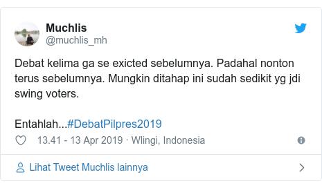 Twitter pesan oleh @muchlis_mh: Debat kelima ga se exicted sebelumnya. Padahal nonton terus sebelumnya. Mungkin ditahap ini sudah sedikit yg jdi swing voters. Entahlah...#DebatPilpres2019