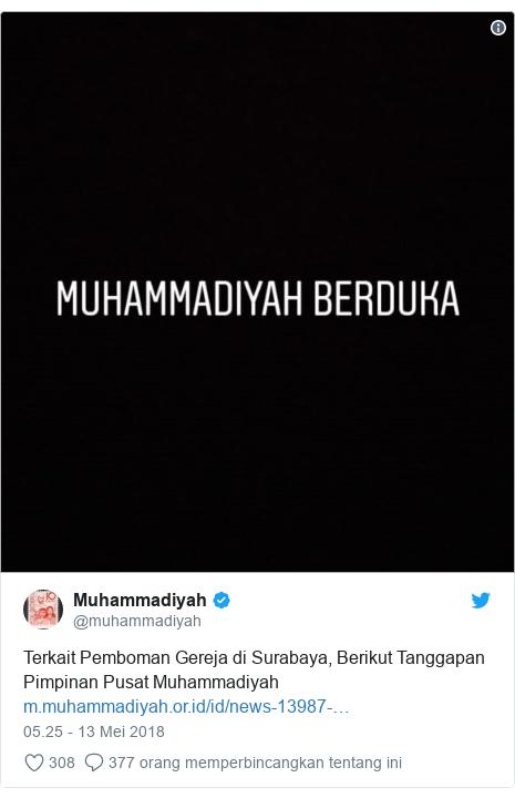 Twitter pesan oleh @muhammadiyah: Terkait Pemboman Gereja di Surabaya, Berikut Tanggapan Pimpinan Pusat Muhammadiyah