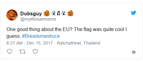 Twitter post by @mylifeisanmeme: One good thing about the EU? The flag was quite cool I guess. #Brexitxmastruce