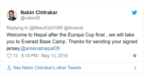 Twitter post by @nabin55: Welcome to Nepal after the Europa Cup final , we will take you to Everest Base Camp. Thanks for sending your signed jersey.@arsenalnepal09