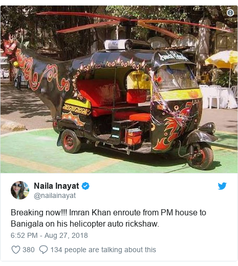 Twitter post by @nailainayat: Breaking now!!! Imran Khan enroute from PM house to Banigala on his helicopter auto rickshaw.
