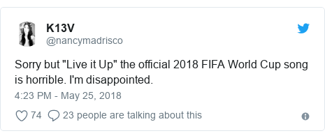 "Twitter post by @nancymadrisco: Sorry but ""Live it Up"" the official 2018 FIFA World Cup song is horrible. I'm disappointed."