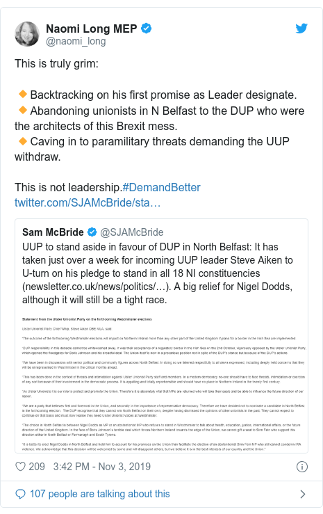 Twitter post by @naomi_long: This is truly grim 🔸️Backtracking on his first promise as Leader designate.🔸️Abandoning unionists in N Belfast to the DUP who were the architects of this Brexit mess.🔸️Caving in to paramilitary threats demanding the UUP withdraw.This is not leadership.#DemandBetter