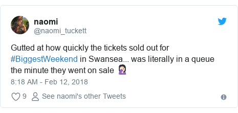Twitter post by @naomi_tuckett: Gutted at how quickly the tickets sold out for #BiggestWeekend in Swansea... was literally in a queue the minute they went on sale 🤦🏻‍♀️