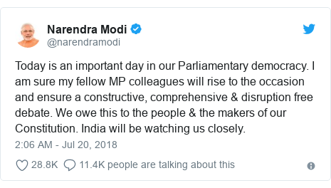 Twitter post by @narendramodi: Today is an important day in our Parliamentary democracy. I am sure my fellow MP colleagues will rise to the occasion and ensure a constructive, comprehensive & disruption free debate. We owe this to the people & the makers of our Constitution. India will be watching us closely.