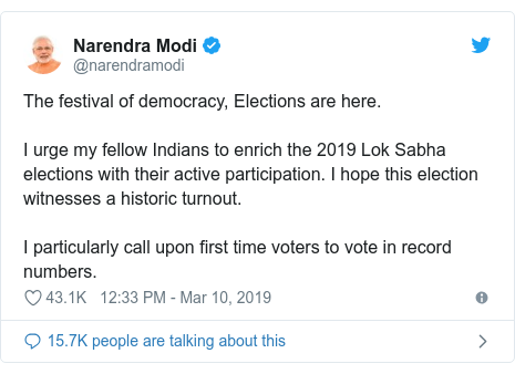 Twitter post by @narendramodi: The festival of democracy, Elections are here. I urge my fellow Indians to enrich the 2019 Lok Sabha elections with their active participation. I hope this election witnesses a historic turnout. I particularly call upon first time voters to vote in record numbers.
