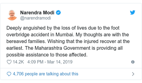 Twitter post by @narendramodi: Deeply anguished by the loss of lives due to the foot overbridge accident in Mumbai. My thoughts are with the bereaved families. Wishing that the injured recover at the earliest. The Maharashtra Government is providing all possible assistance to those affected.