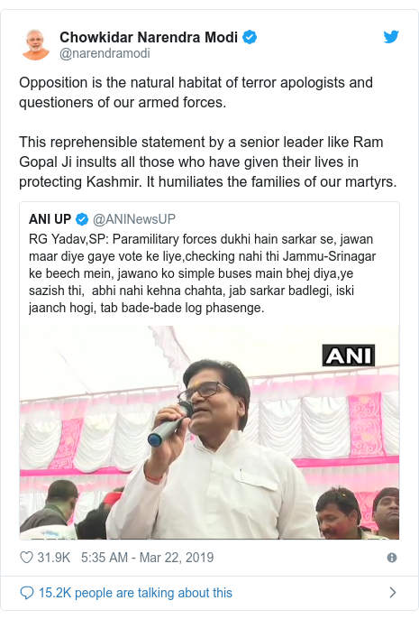 Twitter post by @narendramodi: Opposition is the natural habitat of terror apologists and questioners of our armed forces. This reprehensible statement by a senior leader like Ram Gopal Ji insults all those who have given their lives in protecting Kashmir. It humiliates the families of our martyrs.